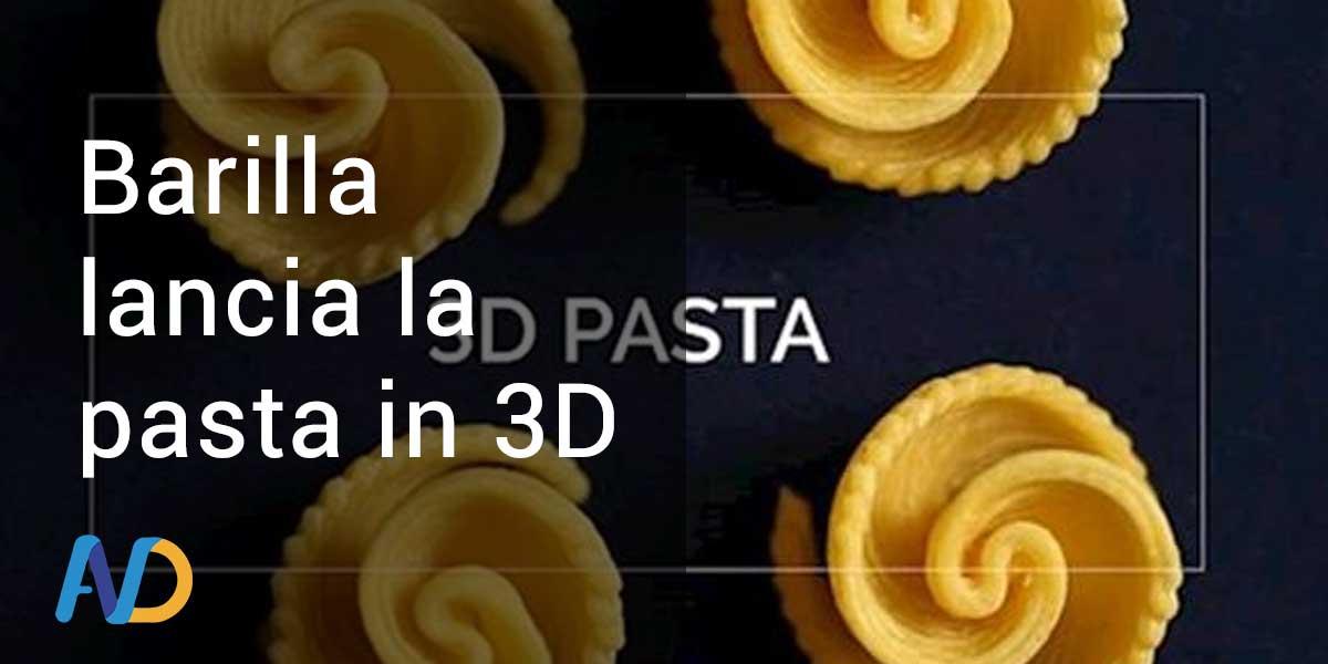 Barilla lancia la pasta 3D/VIDEO