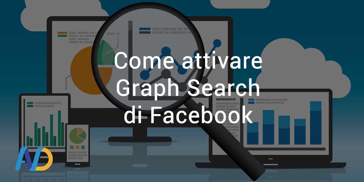 Come Attivare Facebook Graph Search