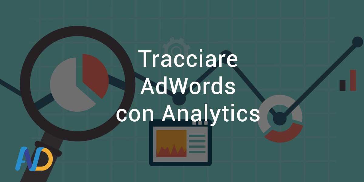 Tracciare AdWords con Google Analytics