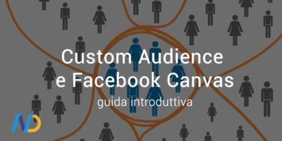 Custom Audience con Facebook Canvas: Guida Introduttiva
