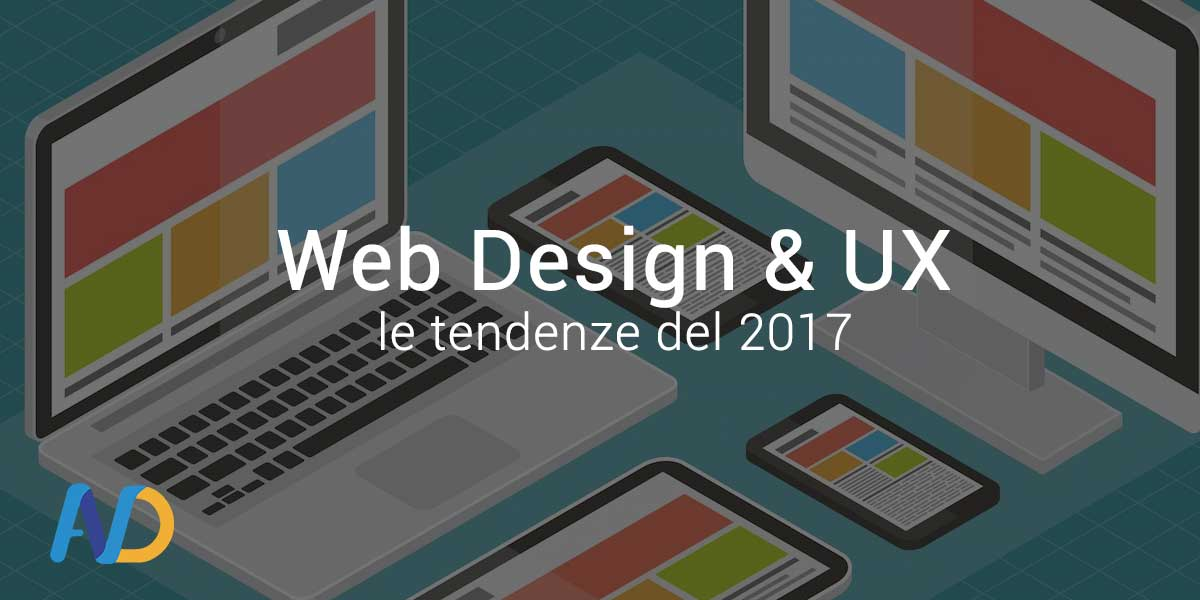 Web Design & User Experience: Le Tendenze del 2017