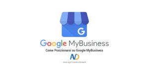 Google My Business Come Posizionarsi